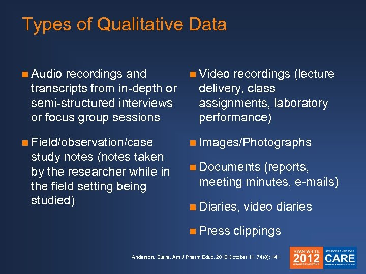 Types of Qualitative Data n Audio recordings and transcripts from in-depth or semi-structured interviews