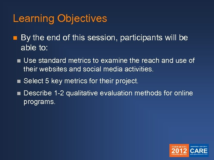Learning Objectives n By the end of this session, participants will be able to: