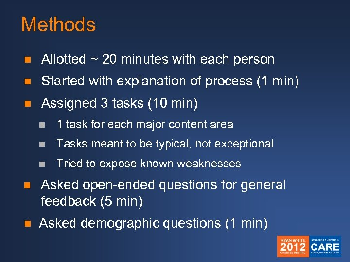 Methods n Allotted ~ 20 minutes with each person n Started with explanation of