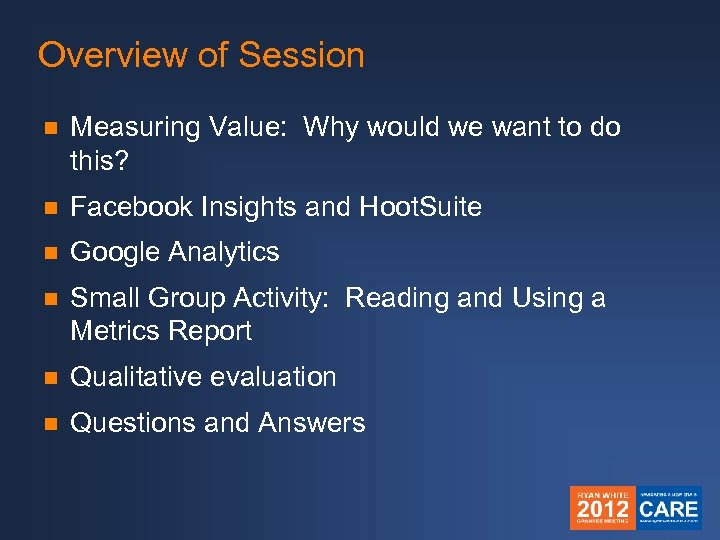 Overview of Session n Measuring Value: Why would we want to do this? n