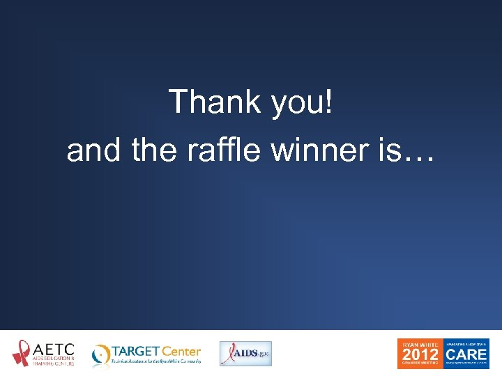 Thank you! and the raffle winner is…