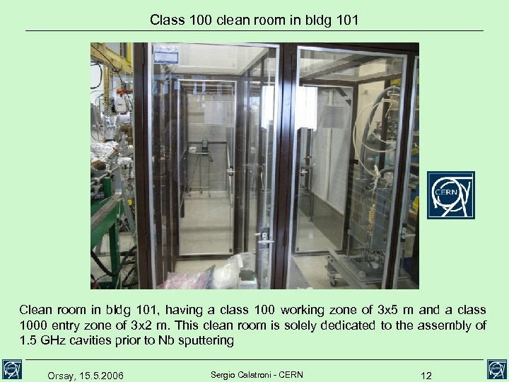 Class 100 clean room in bldg 101 Clean room in bldg 101, having a