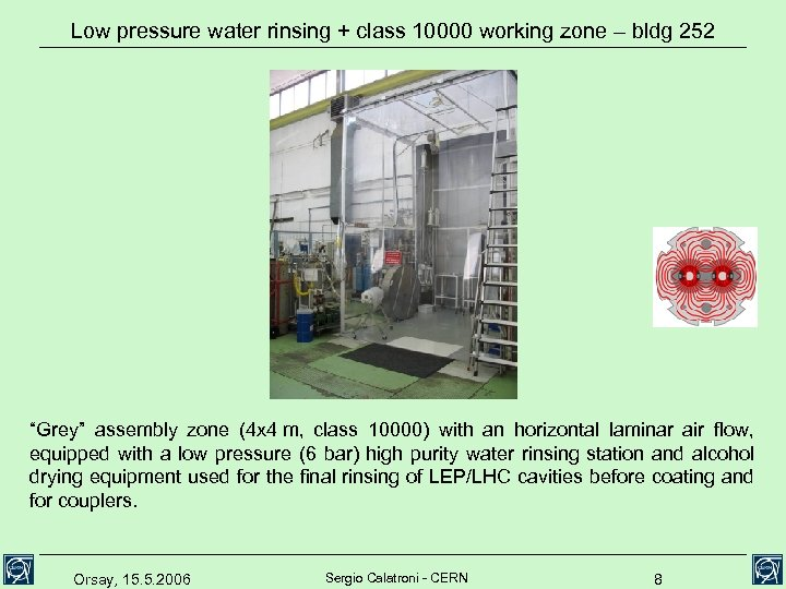 "Low pressure water rinsing + class 10000 working zone – bldg 252 ""Grey"" assembly"