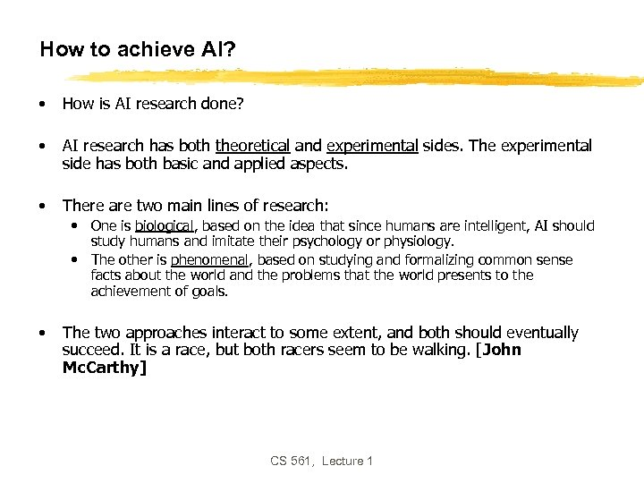 How to achieve AI? • How is AI research done? • AI research has
