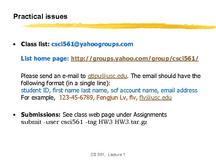 Practical issues • Class list: csci 561@yahoogroups. com List home page: http: //groups. yahoo.