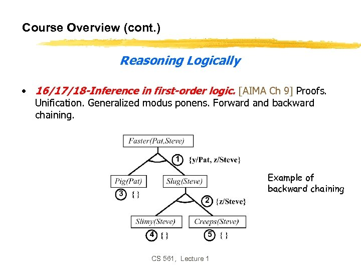 Course Overview (cont. ) Reasoning Logically • 16/17/18 -Inference in first-order logic. [AIMA Ch