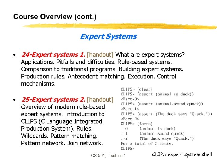 Course Overview (cont. ) Expert Systems • 24 -Expert systems 1. [handout] What are