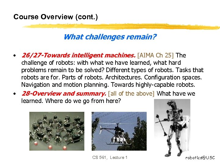 Course Overview (cont. ) What challenges remain? • 26/27 -Towards intelligent machines. [AIMA Ch