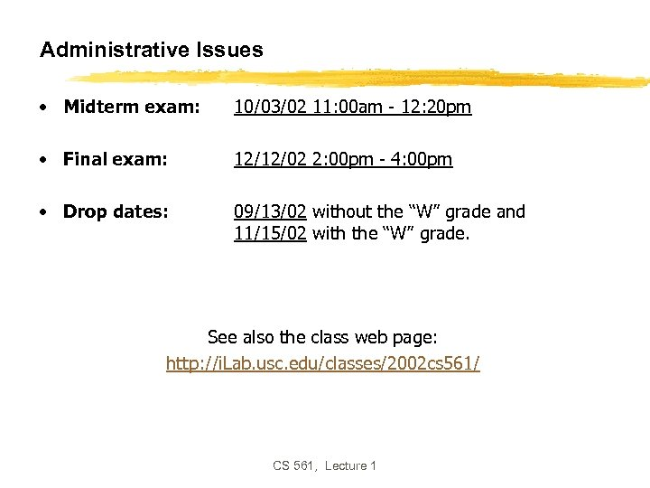 Administrative Issues • Midterm exam: 10/03/02 11: 00 am - 12: 20 pm •