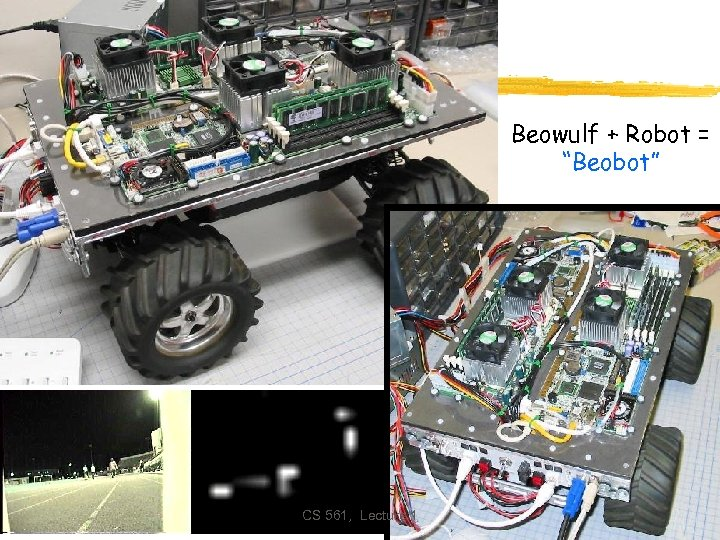 """Beowulf + Robot = """"Beobot"""" CS 561, Lecture 1"""