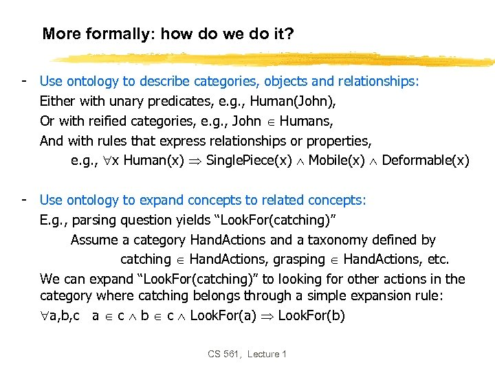 More formally: how do we do it? - Use ontology to describe categories, objects