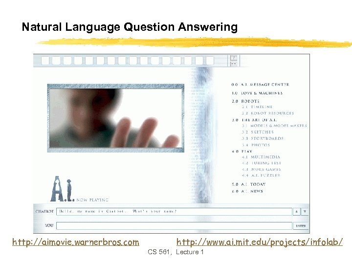 Natural Language Question Answering http: //aimovie. warnerbros. com http: //www. ai. mit. edu/projects/infolab/ CS
