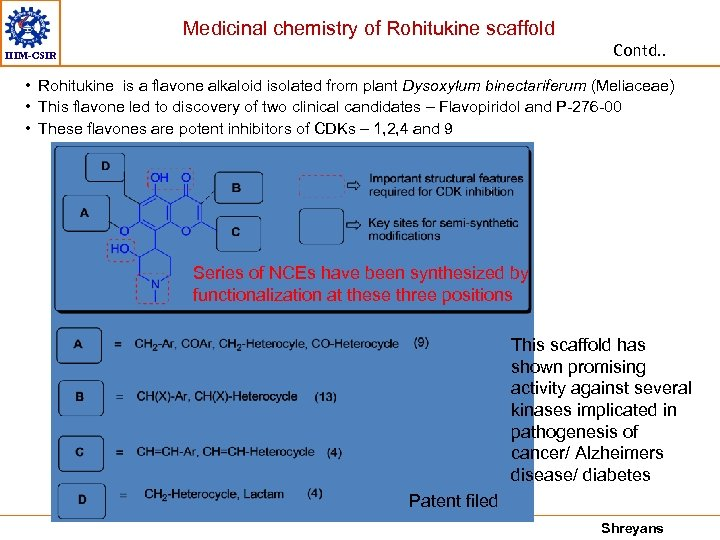 Medicinal chemistry of Rohitukine scaffold Contd. . IIIM-CSIR • Rohitukine is a flavone alkaloid