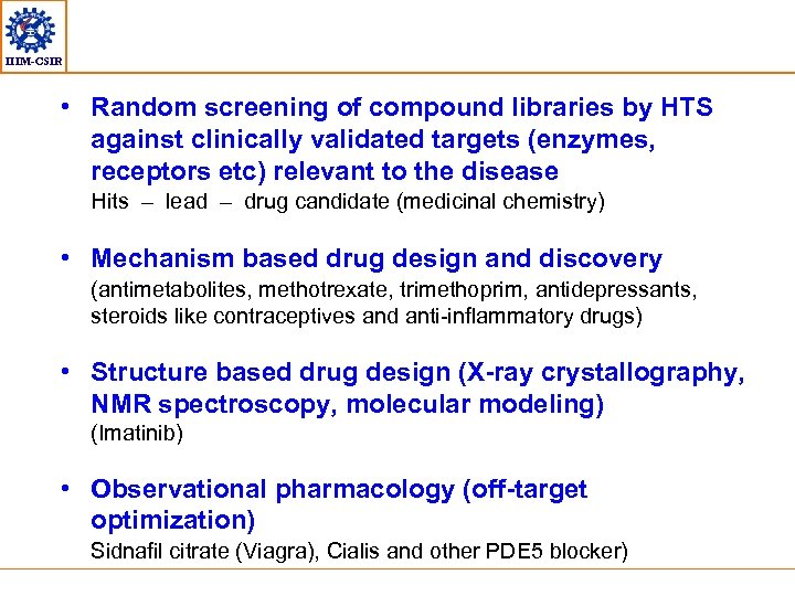 IIIM-CSIR • Random screening of compound libraries by HTS against clinically validated targets (enzymes,