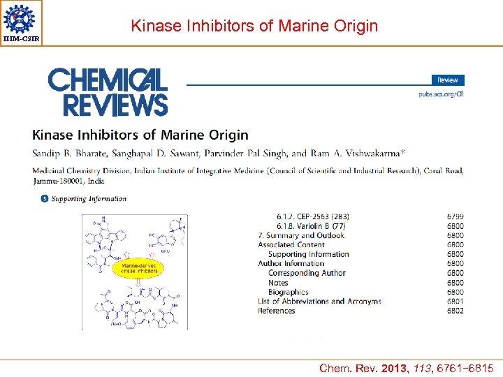 IIIM-CSIR Kinase Inhibitors of Marine Origin Chem. Rev. 2013, 113, 6761− 6815
