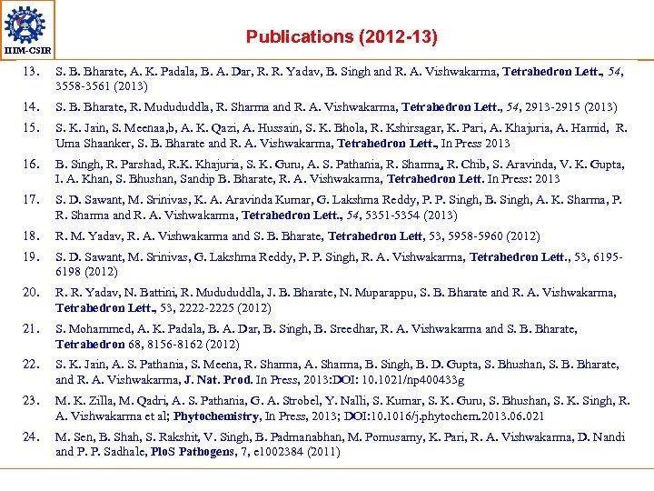 IIIM-CSIR Publications (2012 -13) 13. S. B. Bharate, A. K. Padala, B. A. Dar,