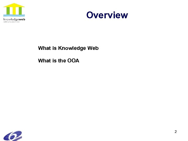Overview What is Knowledge Web What is the OOA 2