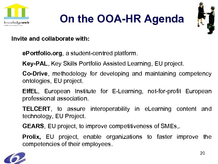 On the OOA-HR Agenda Invite and collaborate with: e. Portfolio. org, a student-centred platform.