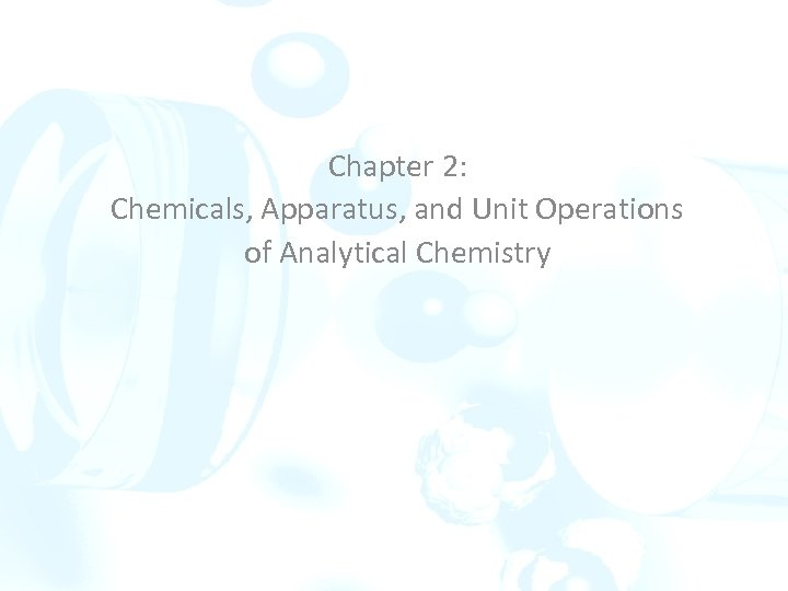 Chapter 2: Chemicals, Apparatus, and Unit Operations of Analytical Chemistry