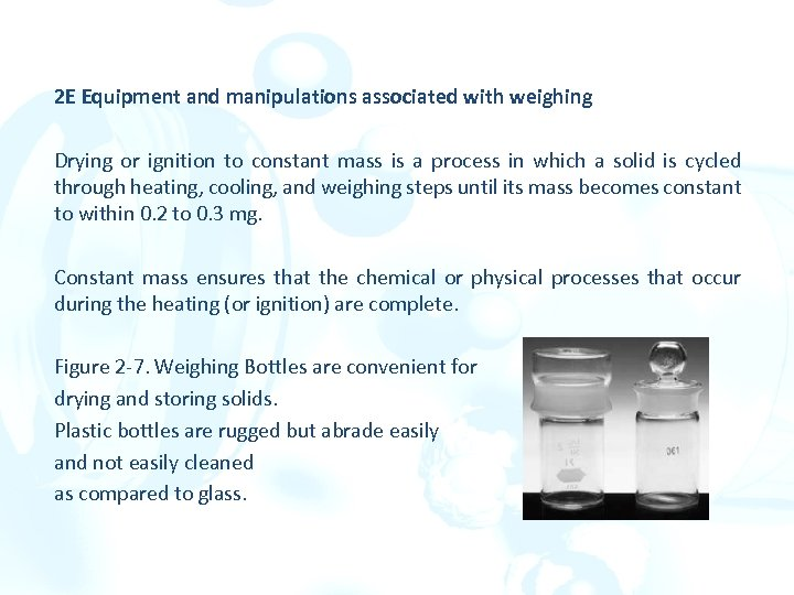 2 E Equipment and manipulations associated with weighing Drying or ignition to constant mass