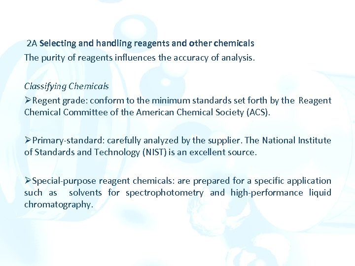 2 A Selecting and handling reagents and other chemicals The purity of reagents influences