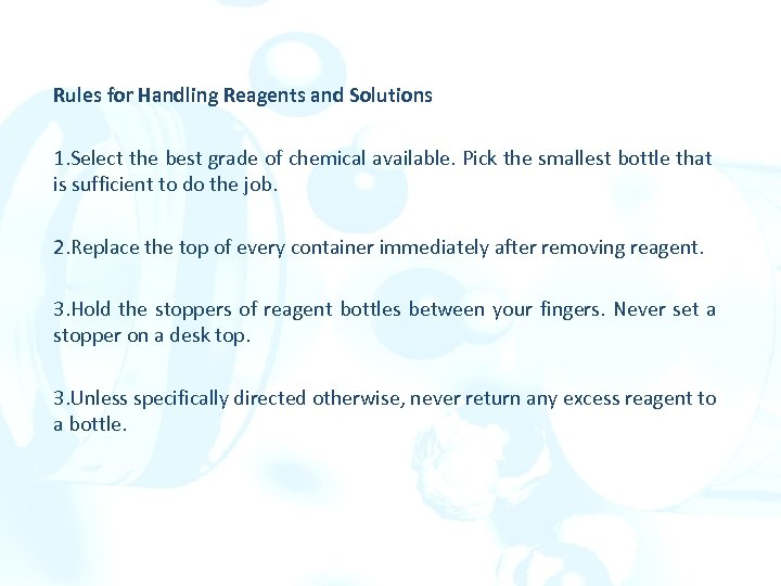 Rules for Handling Reagents and Solutions 1. Select the best grade of chemical available.