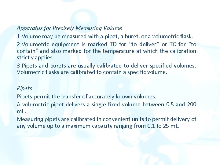 Apparatus for Precisely Measuring Volume 1. Volume may be measured with a pipet, a