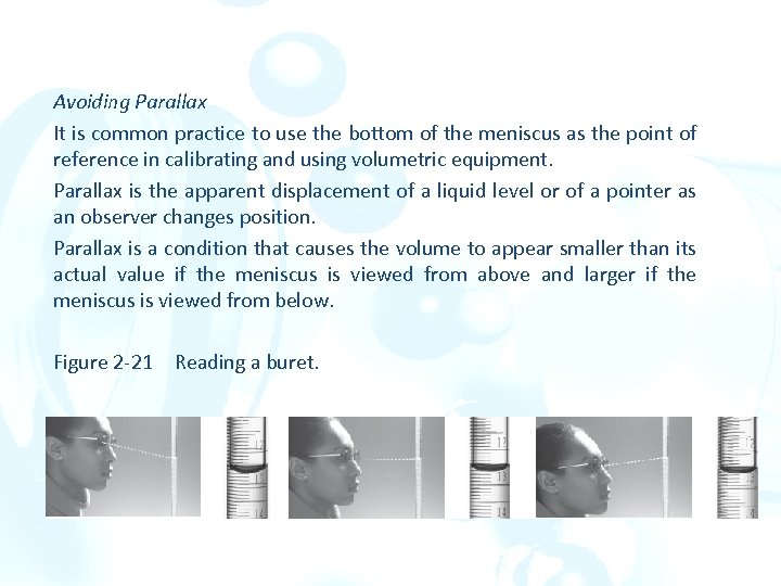 Avoiding Parallax It is common practice to use the bottom of the meniscus as
