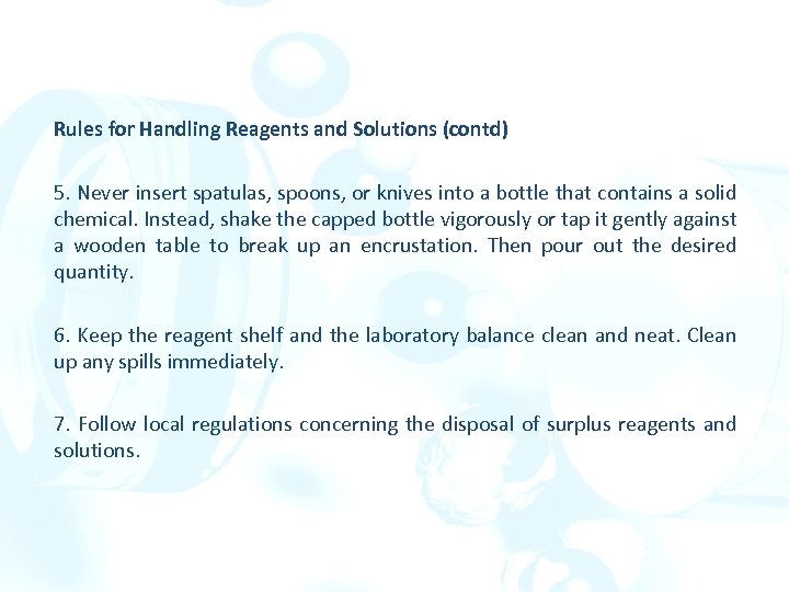Rules for Handling Reagents and Solutions (contd) 5. Never insert spatulas, spoons, or knives
