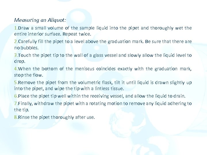 Measuring an Aliquot: 1. Draw a small volume of the sample liquid into the