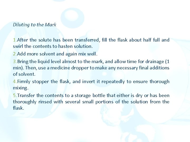 Diluting to the Mark 1. After the solute has been transferred, fill the flask