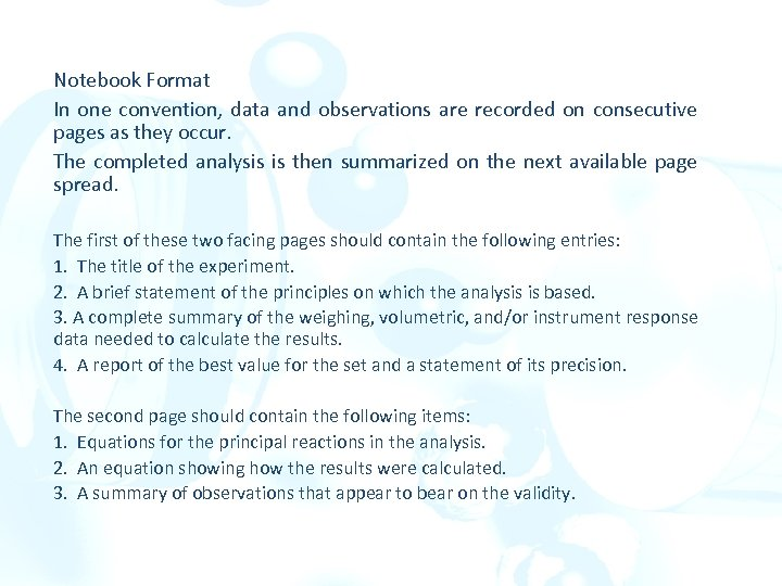 Notebook Format In one convention, data and observations are recorded on consecutive pages as