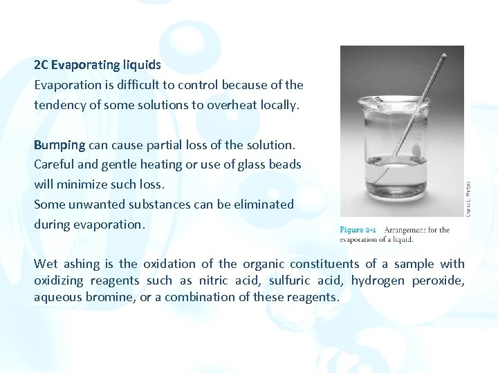 2 C Evaporating liquids Evaporation is difficult to control because of the tendency of