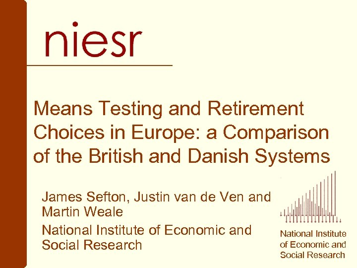Means Testing and Retirement Choices in Europe: a Comparison of the British and Danish