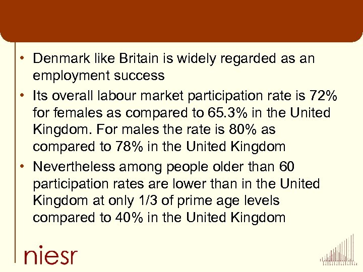 • Denmark like Britain is widely regarded as an employment success • Its