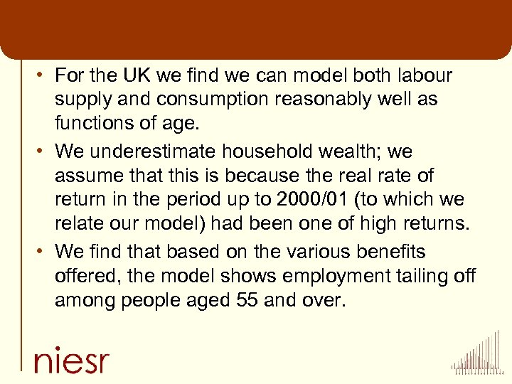 • For the UK we find we can model both labour supply and