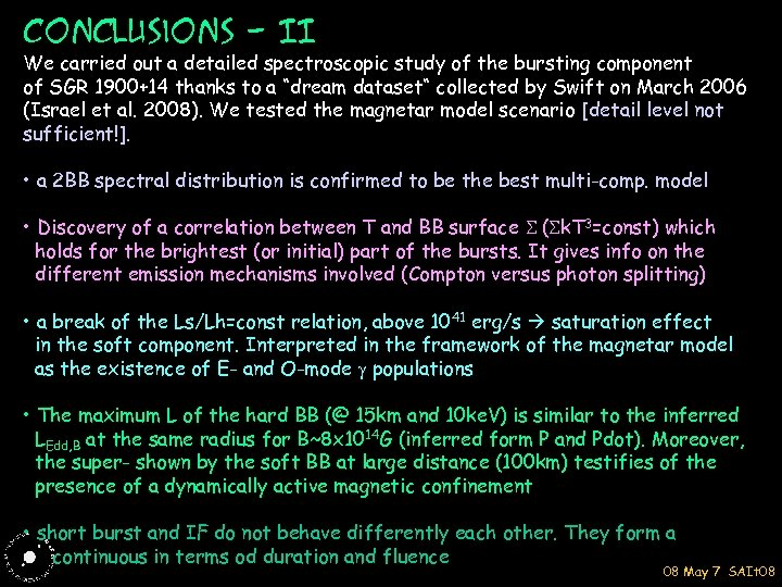 Conclusions - II We carried out a detailed spectroscopic study of the bursting component