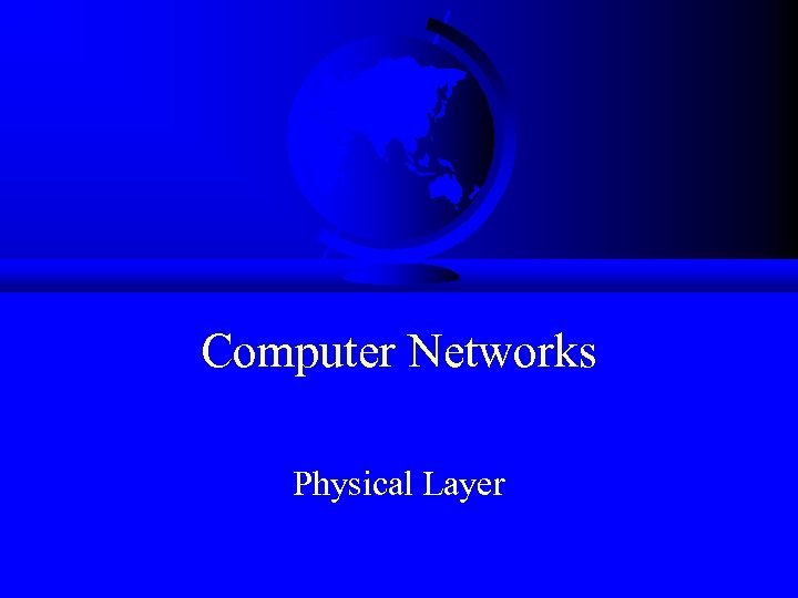 Computer Networks Physical Layer