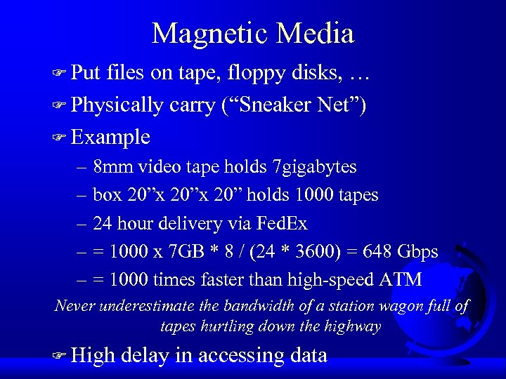 "Magnetic Media F Put files on tape, floppy disks, … F Physically carry (""Sneaker"