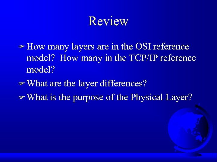 Review F How many layers are in the OSI reference model? How many in