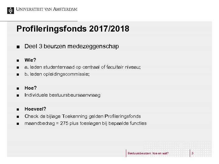 Profileringsfonds 2017/2018 ¢ ¢ ¢ ¢ ¢ Deel 3 beurzen medezeggenschap Wie? a. leden
