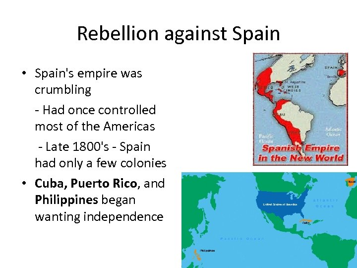 Rebellion against Spain • Spain's empire was crumbling - Had once controlled most of