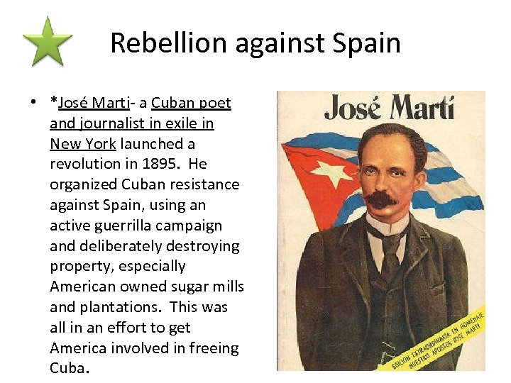 Rebellion against Spain • *José Marti- a Cuban poet and journalist in exile in