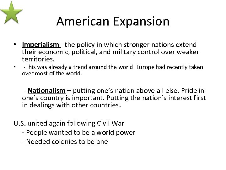 American Expansion • Imperialism - the policy in which stronger nations extend their economic,