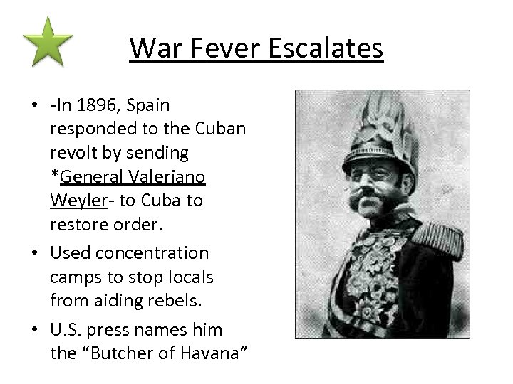 War Fever Escalates • -In 1896, Spain responded to the Cuban revolt by sending