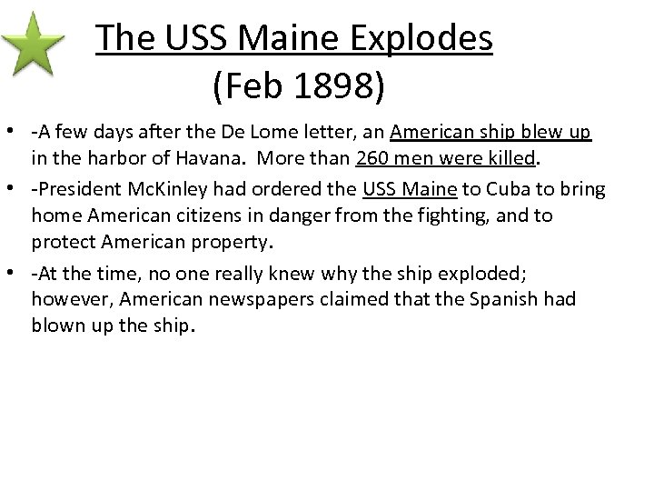 The USS Maine Explodes (Feb 1898) • -A few days after the De Lome