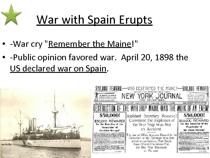 War with Spain Erupts • -War cry