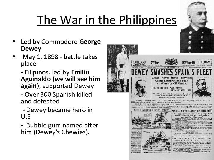 The War in the Philippines • Led by Commodore George Dewey • May 1,