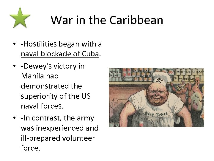 War in the Caribbean • -Hostilities began with a naval blockade of Cuba. •