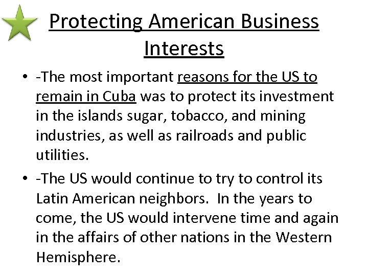 Protecting American Business Interests • -The most important reasons for the US to remain